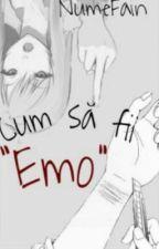 """Amintiri din """"Cum sa fii emo?"""" by NuStiuCeScriu"""