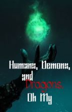 Humans, Demons, and Dragons, Oh My by musicfreakforever
