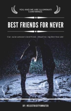 Best Friends for Never by electricityinwater