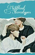 Without Stereotypes ♡Kookmin♡ by Suga1525