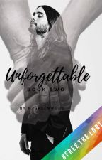 Unforgettable ~ A Jared Leto/MARS Fanfiction by KGreenwood