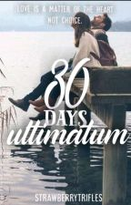 30 Days Ultimatum by strawberrytrifles