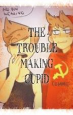 The Trouble-Making Cupid {COMPLETE✔} by OofPaul