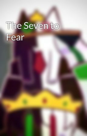 The Seven to Fear by Nickyp115
