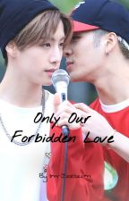 Only Our Forbidden Love by Im-Jxebum