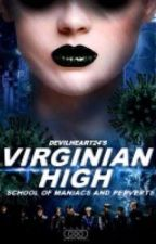 Virginian High: School of Maniacs and Perverts Season 2 [BOOK 1] by Devilheart_24
