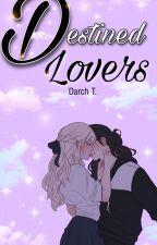 Destined Lovers (GXG)>COMPLETE< by KelseyTeneza