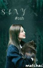 STAY *OSH* by matchach