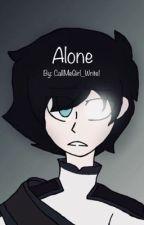 Alone: A Haunted Fanfic by CallMeGirl_Write1