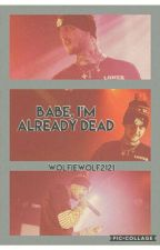Babe, I'm already dead. (Lil Peep Fanfic) by wolfiewolf2121