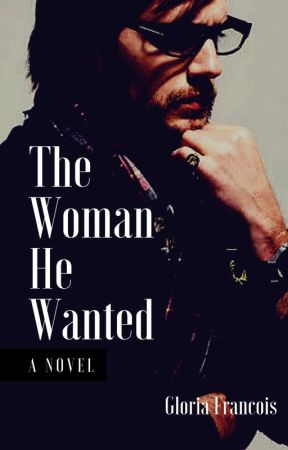 The Woman He Wanted by 1HaitianPrincess1