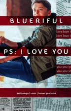 Ps: I love you                                         + [Joah]                  by blueriful