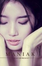 Maniak [On Hold] by Mybabysuzy