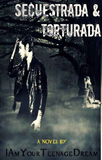 «SECUESTRADA & TORTURADA» © |Zayn Malik|  LIBRO #1