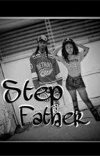 Step Father by BabyMsft10