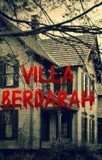 Villa Berdarah [Tamat] by danuputra004