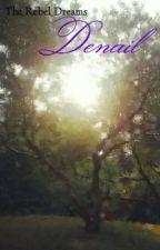 Denail by The_Rebel_Dreams