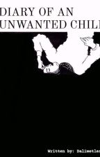 Diary of an Unwanted Child  (EDITING) by itsjendaxx