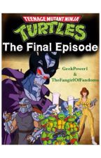 The Final Episode (TMNT 1987) by geekpower1