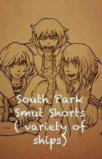 South Park Smut Shorts ( variety of ships) by pterra9