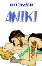 ANIKI •Ziall• by NiallTops69Ziall