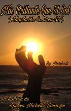 Más Brillante Que El Sol (Adaptación Camren G!P) by Murdred1