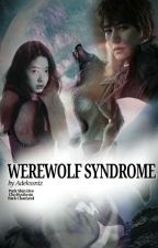 Werewolf Syndrome by adekssniz