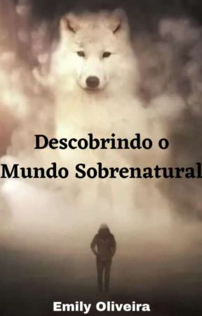 Descobrindo o Mundo Sobrenatural by user48661311