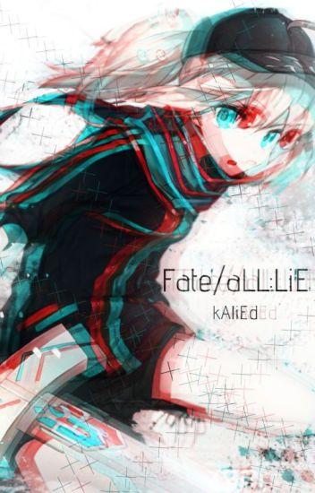 Đọc Truyện Fate/all:LiE - TruyenFun.Com