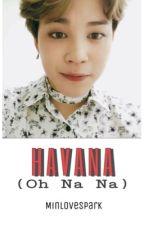 HAVANA (OH NA NA) ♫ YOONMIN by MinLovesPark