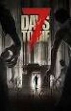 7 DAYS TO DIE BOOK 1 by GamerXD3545