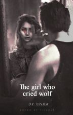 The Girl who Cried Wolf by bitchmafia
