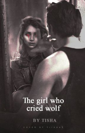 The Girl who Cried Wolf | O.H by bitchmafia