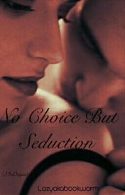 Dewar-Bhabhi Duology 1 : No Choice But Seduction by lazyakabookworm