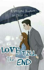Love Till The End by Eykhe_Ulis