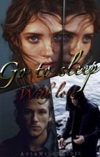 Go To Sleep With Love © by Ariawildspirit