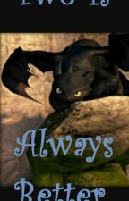 Two Is Always Better (HTTYD fanfic) by Littlecamo8