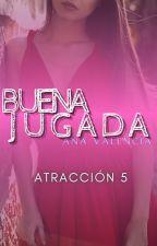 Buena... Jugada(+18)[Saga Cliché, No Tan Cliché] Libro 5 by anavalencia2307