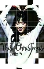 This Christmas (One-Shot) by TaenyMushroom