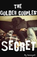The Golden Couples' Secret✔ by tanayaD