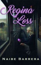 Regina Loss by NaibeB