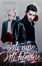 """""""MI NIÑO. MI HOMBRE"""" (KrisTao) - Saga """"Mi Destino VI"""" by ChenTrollChenLove"""