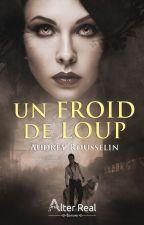 Un Froid de Loup - Tome 1 : Qui es-tu ? by BrokenBloodHeart