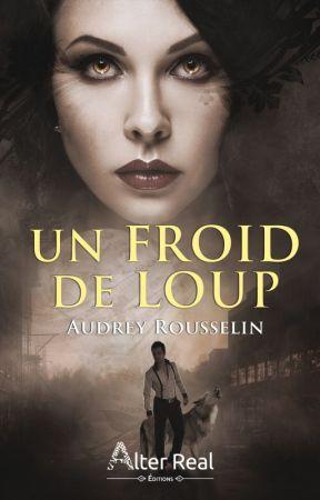 Un Froid de Loup [ Sous contrat d'édition ] by BrokenBloodHeart
