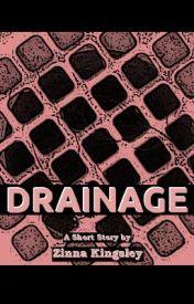Drainage by ZinnaKingsley