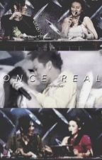 Once Real | ViceRylle by viceryllevirus