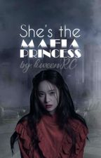 SHE'S THE MAFIA PRINCESS  by zdevil_132