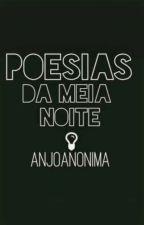 Poesias da meia noite  by ZiiHerOss2