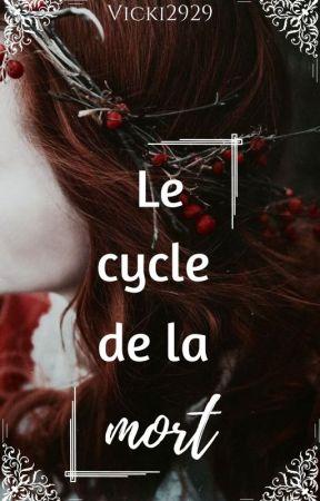 Le cycle de la mort  by Vicki2929