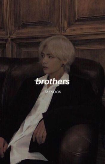 Brothers  ᵗᵃᵉᵏᵒᵒᵏ